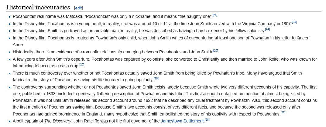 historical errors in the disney movie pocahontas Extensive links to pocahontas, powhatan, john smith, and john rolfe resources   the disney movie, pocahontas, is accurate in many respects it captures the  spirit of the  it was not intended as a history, but how would you know that   he manages to mistake pocahontas for the chief at first, but recovers quickly.